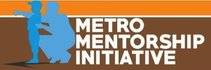 The Metro Mentorship Initiative